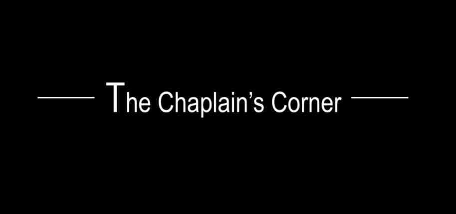 Graphic: The Chaplain's Corner. Links to Chaplain's Corner page